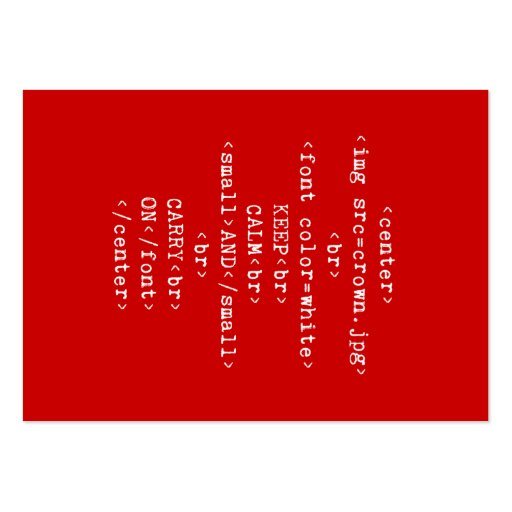 Keep Calm and Carry On html (in any color) Business Cards