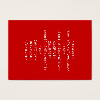 Keep Calm and Carry On html (in any color) Business Card