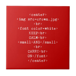 Keep Calm and Carry On html (in any color) Ceramic Tile