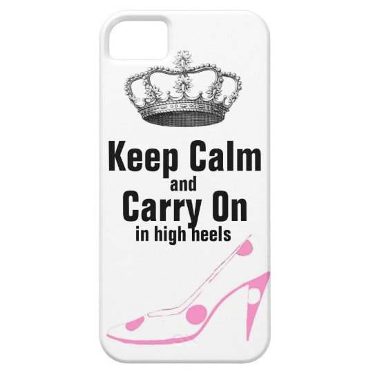 Keep Calm and Carry On in High Heel Shoes iPhone SE/5/5s Case