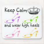 Keep Calm and Carry On in High Heels Mousepads
