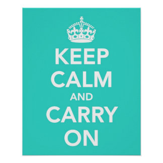 Keep Calm and Carry On in Turquoise Posters