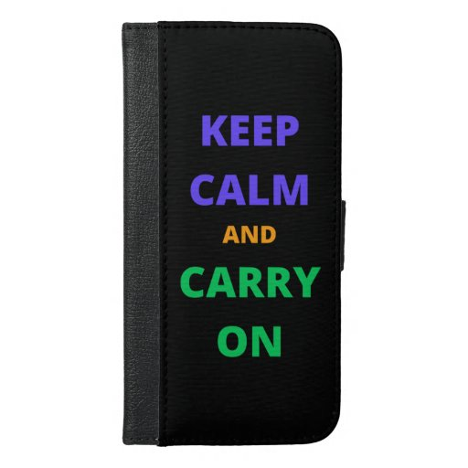 Keep Calm And Carry On iPhone 6/6s Plus Wallet Case