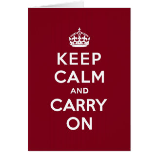 Keep Calm and Carry On Madder Lake Card
