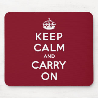 Keep Calm and Carry On Madder Lake Mouse Pad