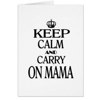 Keep Calm and Carry On Mama Card