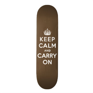 Keep Calm and Carry On - Milk Chocolate Brown Skate Deck