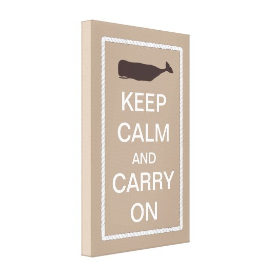 Keep Calm and Carry On Nautical Whale Theme Canvas Print