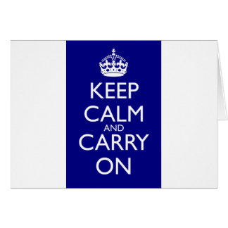 Keep Calm And Carry On: Navy Blue Card