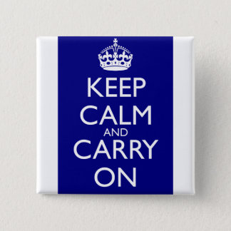 Keep Calm And Carry On: Navy Blue Pinback Button