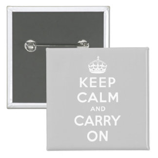 keep calm and carry on Original - Grey Button