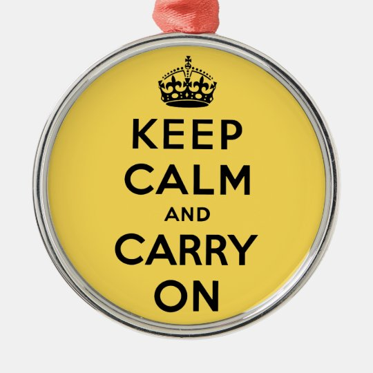 keep calm and carry on Original Metal Ornament
