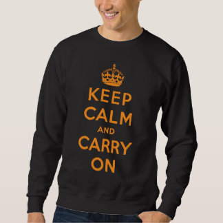 keep calm and carry on Original Sweatshirt