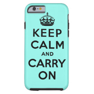 keep calm and carry on Original Tough iPhone 6 Case