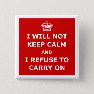 Keep calm and carry on parody pinback button