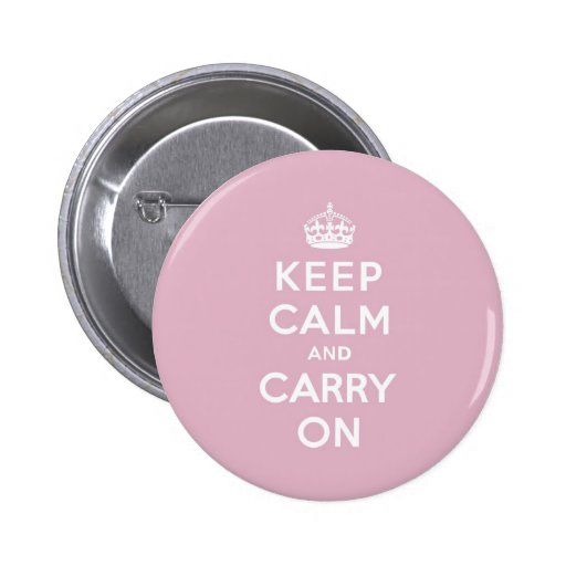 Keep Calm and Carry On Persian Rose Button