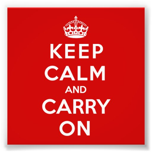 Keep Calm and Carry On Photograph