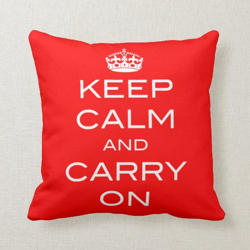 Keep Calm And Carry On Pillow - ANY COLOR
