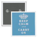 Keep Calm And Carry On! Pin