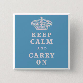 Keep Calm And Carry On! Pinback Button