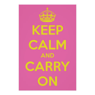 Keep Calm and Carry On Pink Bubblegum and Sunshine Poster