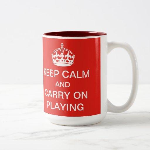 Keep calm and carry on playing mug