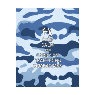 Keep Calm and Carry On Practicing Combatives Canvas Print