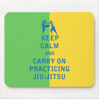 Keep Calm and Carry On Practicing Jiu-Jitsu Mouse Pad