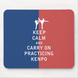 Keep Calm and Carry On Practicing Kenpo Mouse Pad