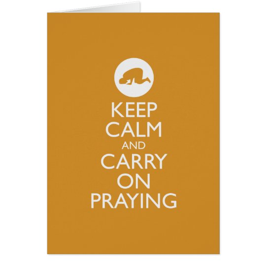 'Keep Calm and Carry on Praying' gold/orange Card