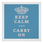 Keep Calm And Carry On! Print