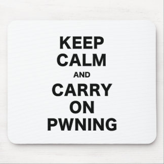 Keep Calm and Carry On Pwning Mouse Pad