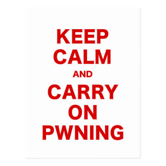 Keep Calm and Carry On Pwning Postcard