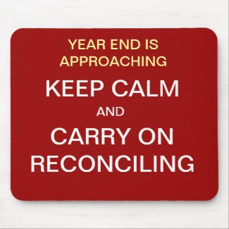 KEEP CALM AND CARRY ON RECONCILING Funny mousepad
