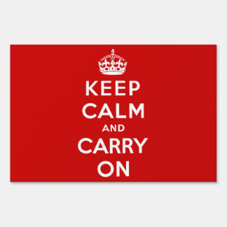 Keep Calm and Carry on Red Yard Sign