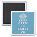 Keep Calm And Carry On! Refrigerator Magnet