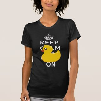 Keep Calm and Carry On Rubber Ducky Humor Shirt