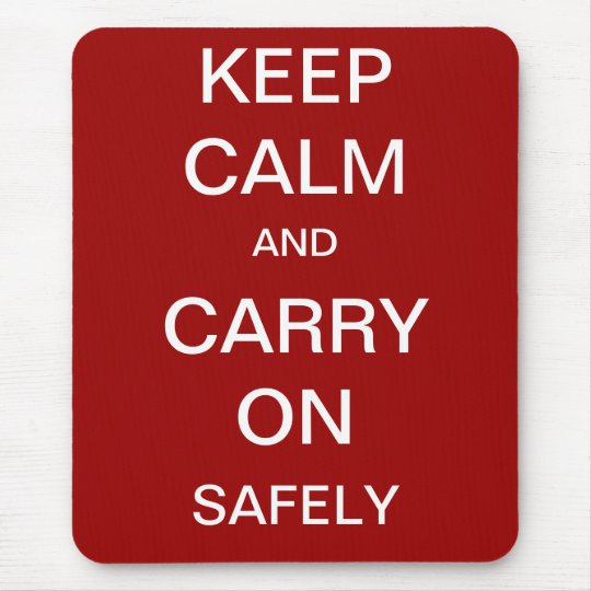 Keep Calm and Carry On Safely - Health and Safety Mouse Pad