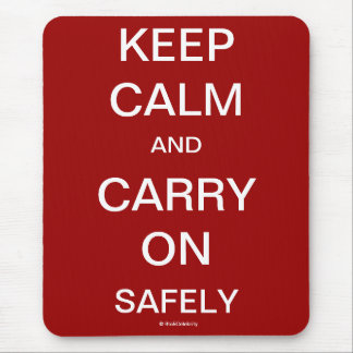 Keep Calm and Carry On Safely Health Safety Quote Mouse Pad