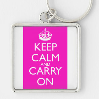 Keep Calm and Carry On Shocking Pink Silver-Colored Square Keychain