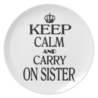 Keep calm and Carry on Sister Plate