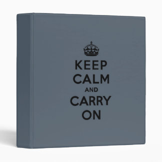 Keep Calm and Carry On  - Slate Gray 3 Ring Binders
