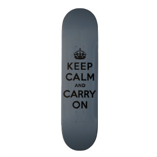 Keep Calm and Carry On  - Slate Gray Skate Boards