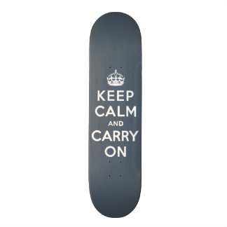 Keep Calm and Carry On Slate Gray with White Text Skate Deck