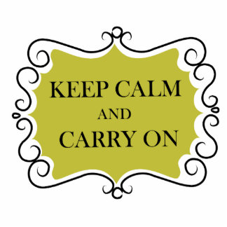 Keep Calm And Carry On Standing Photo Sculpture