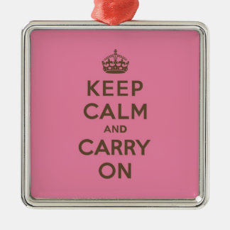 Keep Calm and Carry On Strawberry Pink w/ Brown Metal Ornament