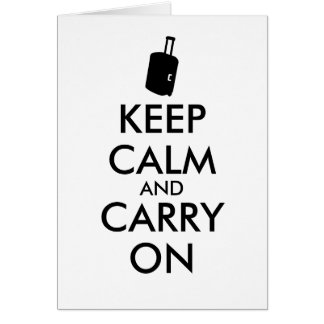 Keep Calm and Carry On Travel Custom Greeting Card