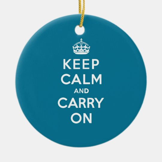 Keep Calm and Carry On Turquoise Blue Ceramic Ornament