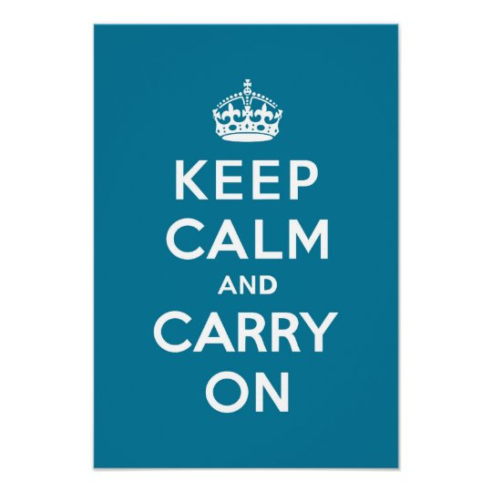 Keep Calm and Carry On Turquoise Blue Poster