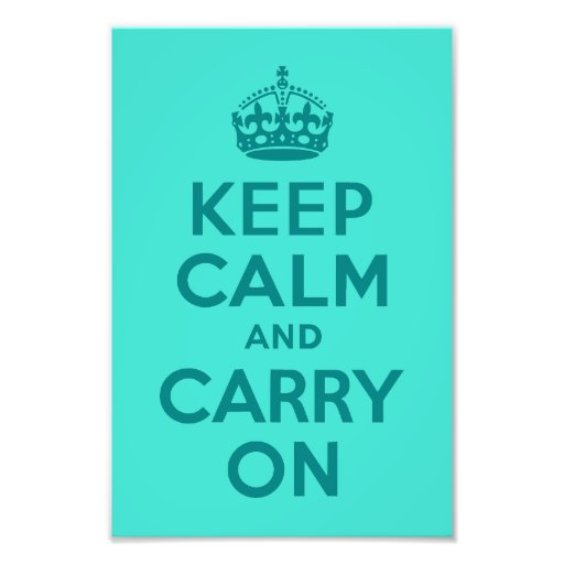 Keep Calm and Carry On Turquoise Photo